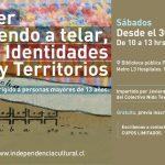"""Taller """"Tejiendo a telar, identidades y territorios"""""""