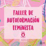 Talleres de autoformación feminista