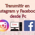 Transmitir en vivo Facebook e Instagram desde Pc