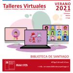 TALLERES VIRTUALES Y GRATUITOS DE VERANO 2021